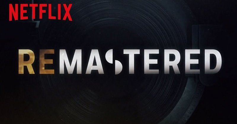 Netflix's 'Remastered' Delves Into Critical Moments in the