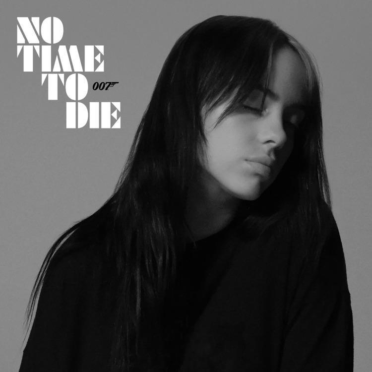 """Billie Eilish, """"No Time to Die"""" (007)"""